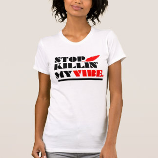 VibeKillin T-shirts