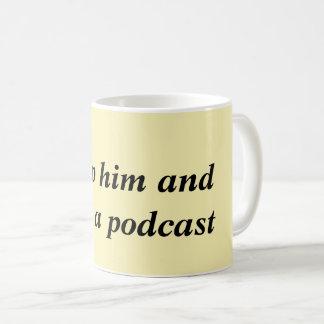 Videz-le et mettez en marche une tasse de Podcast
