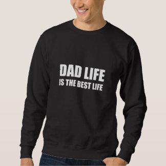 Vie de la vie de papa la meilleure sweatshirt