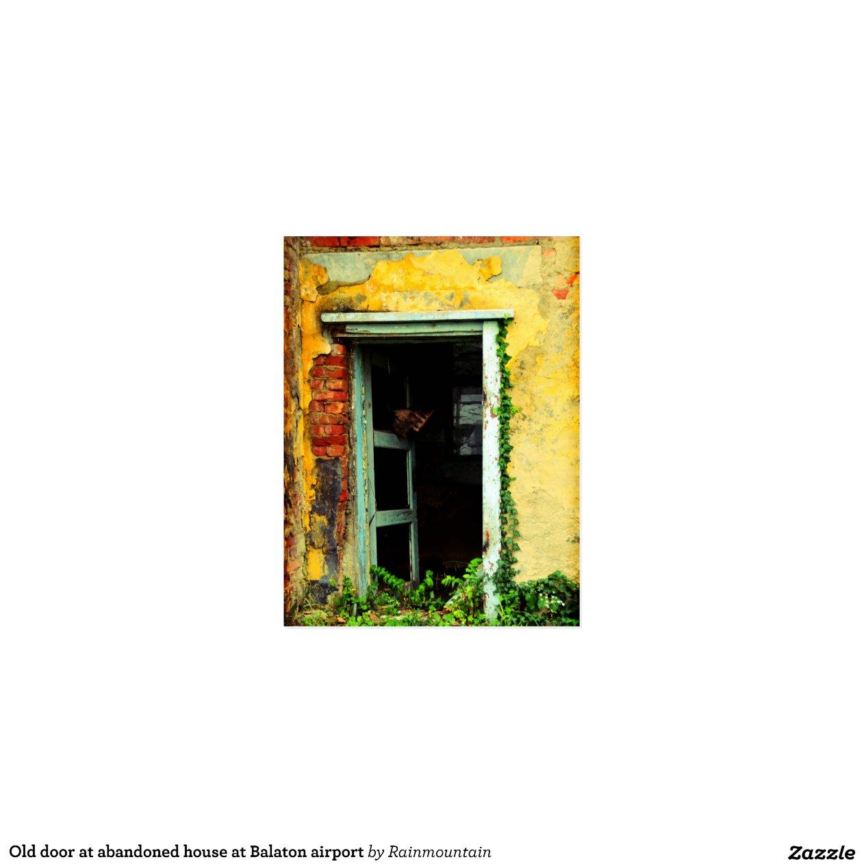 vieille porte la maison abandonn e l 39 a roport cartes postales zazzle. Black Bedroom Furniture Sets. Home Design Ideas