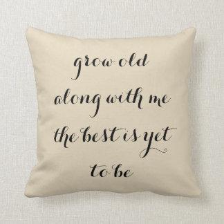 Vieillissez avec moi oreiller