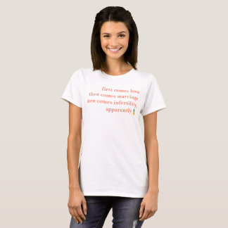 """""""Vient alors T-shirt de stérilité de stérilité"""""""