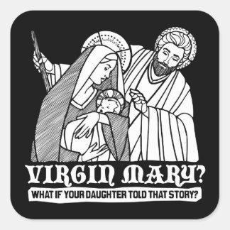 Vierge Marie ? Ce qui si votre fille racontait Sticker Carré