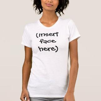 (visage d'insertion ici) t-shirt