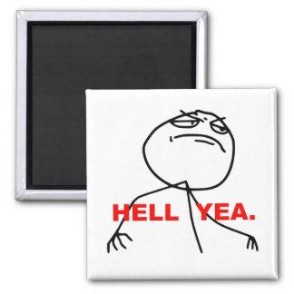 Visage Meme de rage de Yea d'enfer Magnet Carré