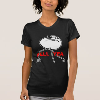 Visage Meme de rage de Yea d'enfer T-shirt