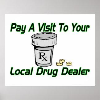 Visite à votre trafiquant de drogue local poster