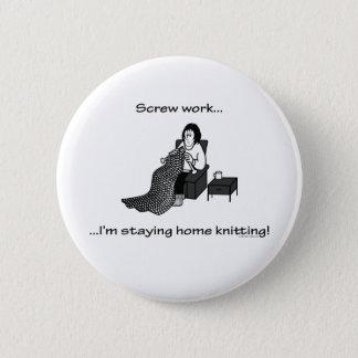 Vissez le travail, je reste le tricot à la maison pin's