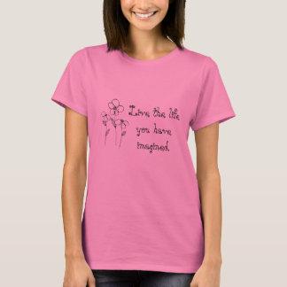 Vivent la vie où vous avez imaginé le T-shirt