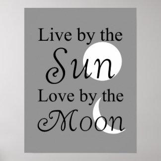 Vivez à côté du Sun, amour par la copie de lune Posters
