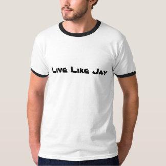 Vivez comme le geai t-shirts