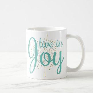 Vivez dans la tasse de la joie |