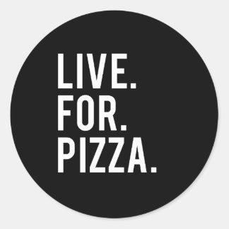 Vivez pour la copie de pizza sticker rond