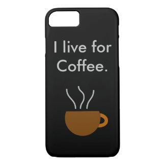 Vivez pour le café coque iPhone 7