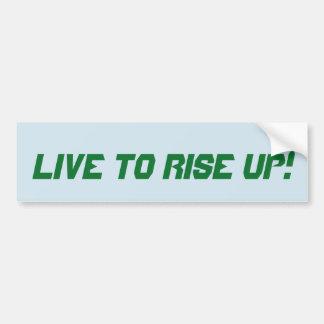 Vivez pour se lever ! autocollant