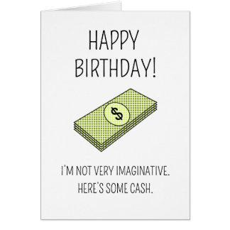 Voici de l'argent liquide - carte d'anniversaire