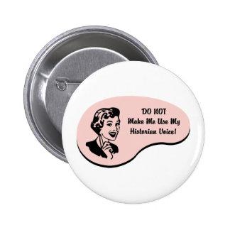 Voix d'historien badges avec agrafe