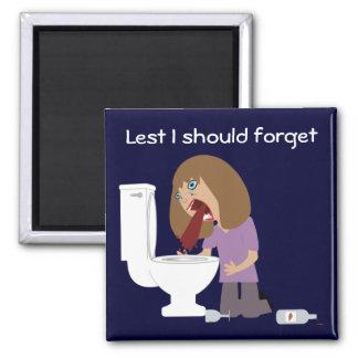 Vomissement de peur que je devrais oublier magnet carré