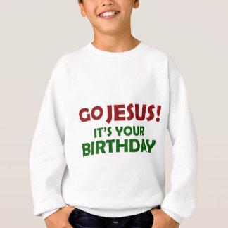 Vont Jésus ! Son votre anniversaire Sweatshirt