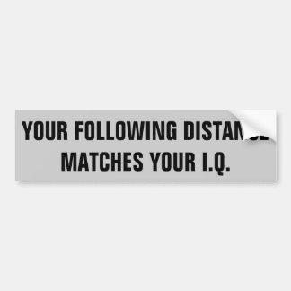 Votre distance suivante assortit votre Q.I. Autocollant Pour Voiture