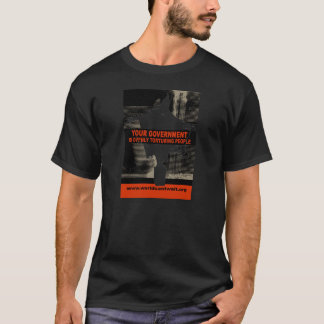 Votre gouvernement torture ouvertement des t-shirt
