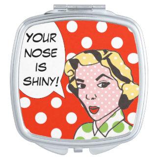 Votre nez est miroir compact brillant