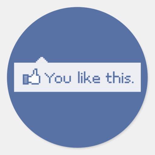 Vous aimez ce Facebook drôle Autocollants Ronds