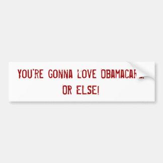 Vous allez aimer Obamacare. OU BIEN ! Autocollant Pour Voiture