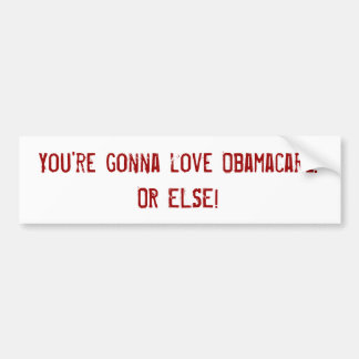 Vous allez aimer Obamacare. OU BIEN ! Adhésifs Pour Voiture