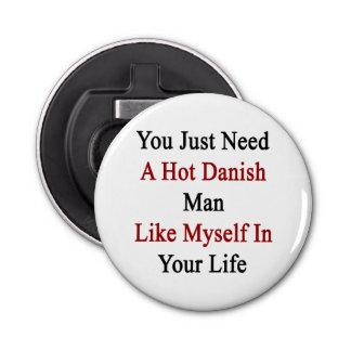 Vous avez besoin juste d'un homme danois chaud