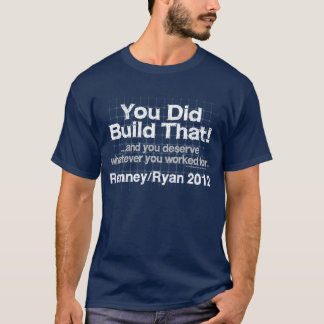 Vous avez construit cela, Romney/Ryan Anti-Obama T-shirt