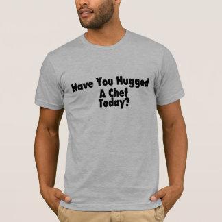 Vous avez étreints un chef aujourd'hui t-shirt