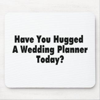 Vous avez étreints un wedding planner aujourd'hui tapis de souris