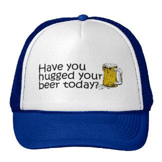 Vous avez étreints votre bière aujourd'hui casquette