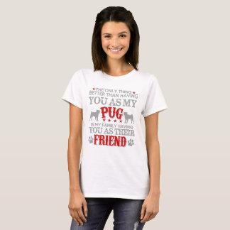 Vous avoir en tant que mon carlin t-shirt