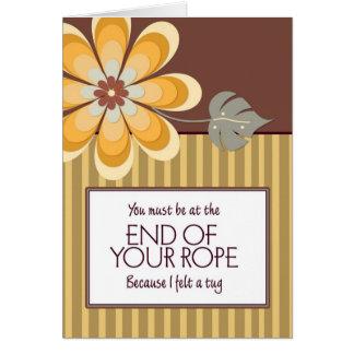 Vous devez être à l'extrémité de votre corde carte de vœux