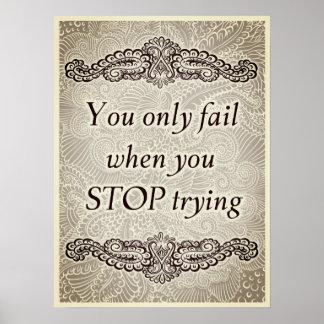 Vous échouez seulement quand vous vous arrêtez - poster