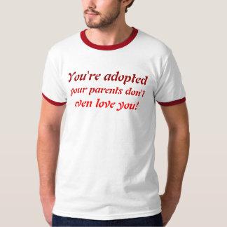 Vous êtes adoptés t-shirts