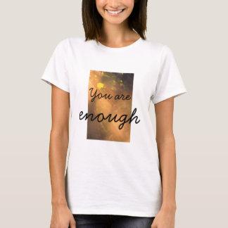 """""""Vous êtes assez"""" de T-shirt de femmes blanches"""