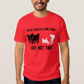 """""""Vous êtes bons à quelque chose"""" chemise T-shirts"""