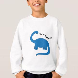 Vous êtes des Dino-Acarides ! Sweatshirt