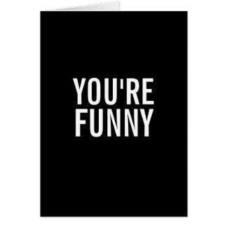 Vous êtes drôles, pas la manière que vous pensez carte de vœux