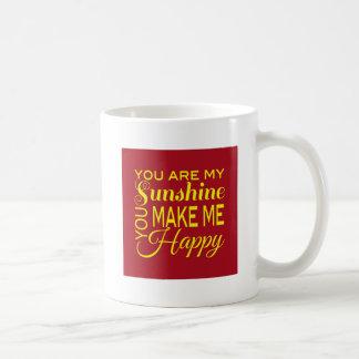 Vous êtes mon soleil, vous me rendez heureux mug