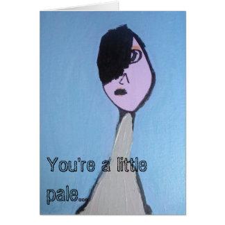 Vous êtes peu des pâles… Obtenez la carte de voeux