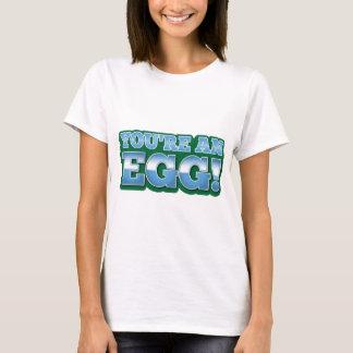 Vous êtes un OEUF !  dire impressionnant de kiwi T-shirt
