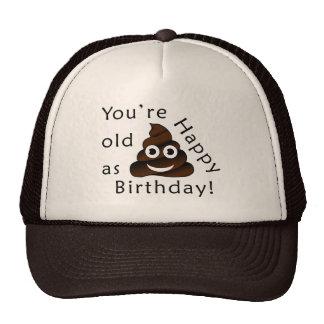 Vous êtes vieux en tant que… joyeux emoji drôle de casquettes de camionneur