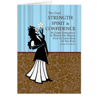 Vous gagnez la force, l'esprit et la confiance carte de vœux