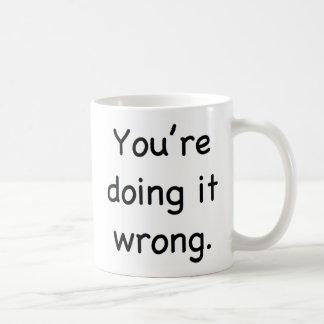 Vous le faites faux mug