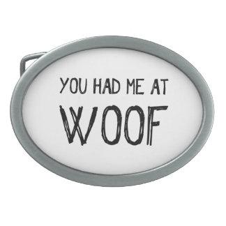 Vous m'avez eu à la boucle de ceinture de Woof