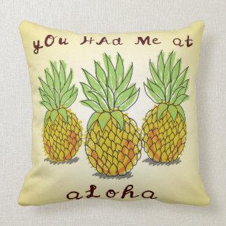 Vous m'avez eu Aloha - au coussin d'ananas